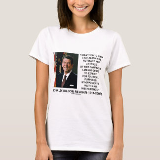 Reagan Not Make Age An Issue Campaign Youth Quote T-Shirt