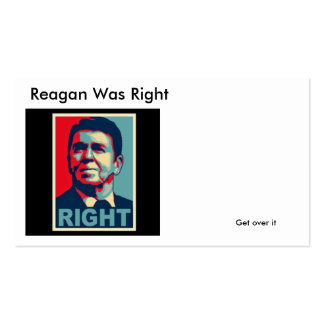Reagan Was Right, Get over it Double-Sided Standard Business Cards (Pack Of 100)