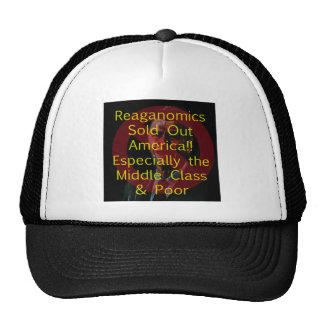 Reaganomics Sold Out America Hat