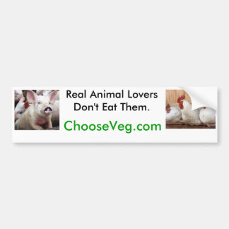 Real Animal Lovers Don t Eat Them Bumper Sticker