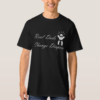 Real Dads Change Diapers T-Shirt