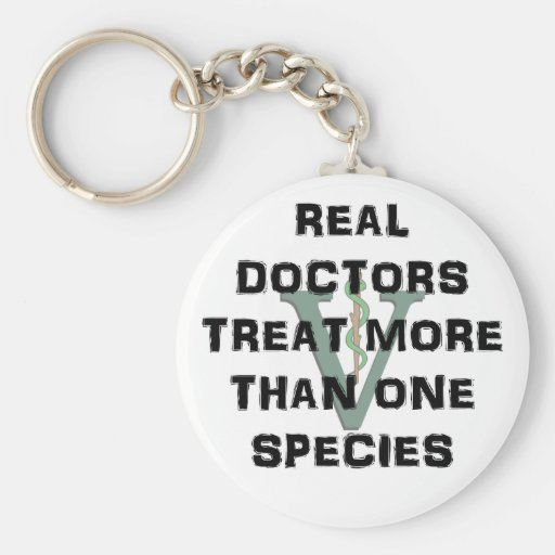 Real Doctors Treat More Than One Species Keychain