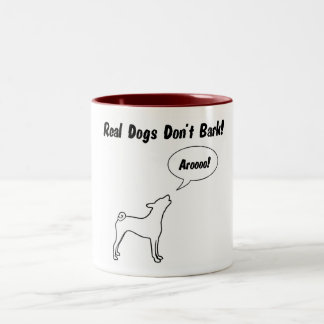 Real Dogs Don't Bark! Coffee Mug