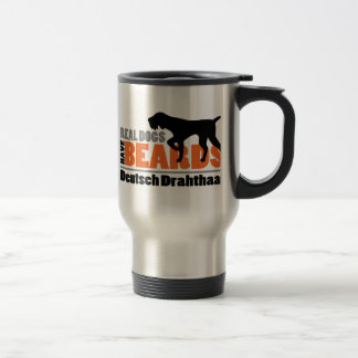 Real Dogs Have Beards - Deutsch Drahthaar Travel Mug