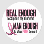 Real Enough BREAST CANCER T-Shirts (Grandma) Round Sticker