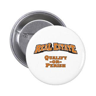 Real Estate - Qualify or Perish 6 Cm Round Badge