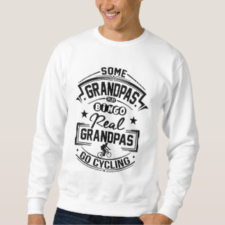Real Grandpas Go cycling Sweatshirt