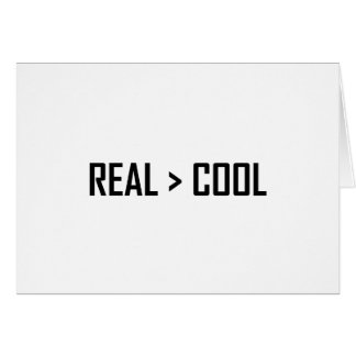 Real Greater Than Cool Card