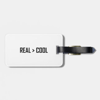 Real Greater Than Cool Luggage Tag