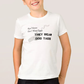 Real Heroes Don't Wear Capes They Wear Dog Tags Tee Shirt
