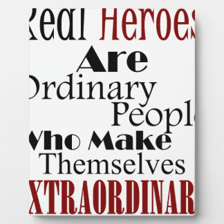 Real Heroes Extraordinary People Plaque
