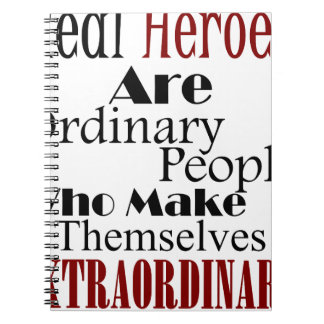 Real Heroes Extraordinary People Spiral Notebook