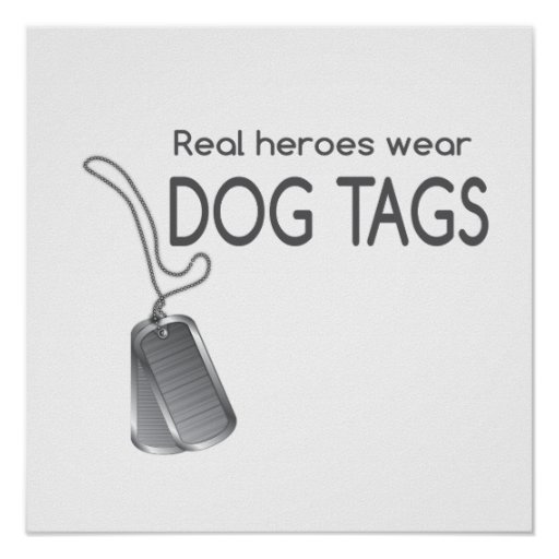 Real heroes wear dog tags poster