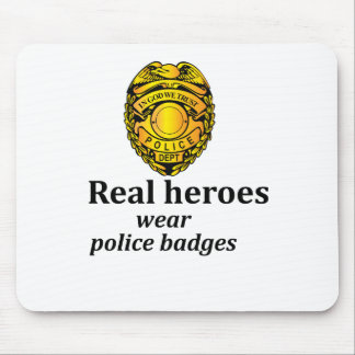 Real heroes wear police badges mouse pad