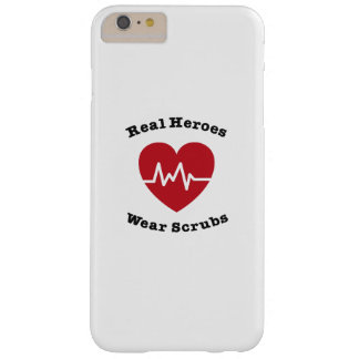 Real Heroes Wear Scrub Funny Nursing Nurse Gift Barely There iPhone 6 Plus Case