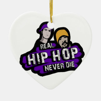 Real Hip Hop never die Ceramic Ornament