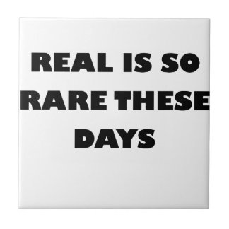 real is so rare these days small square tile