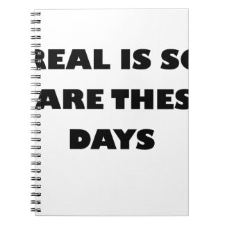 real is so rare these days spiral notebook