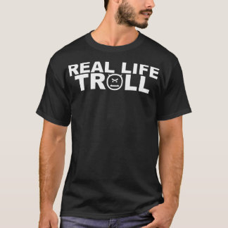 Real Life Troll Dark T-Shirt