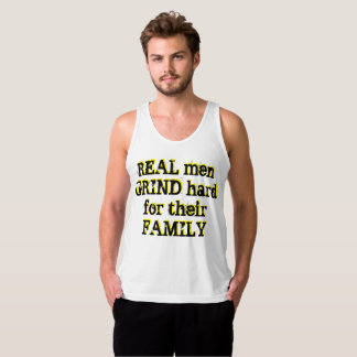 REAL mean GRIND hard for their FAMILY tank top