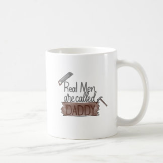 """""""Real Men Are Called Daddy"""" Handlettered Mug"""