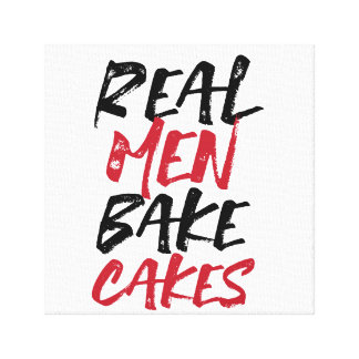 Real Men Bake Cakes Canvas