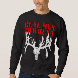 Real Men Bowhunt Sweatshirt
