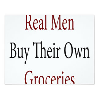 Real Men Buy Their Own Groceries 11 Cm X 14 Cm Invitation Card