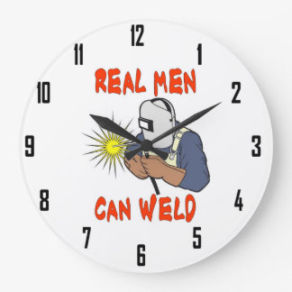 REAL MEN CAN WELD LARGE CLOCK