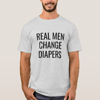 Real Men Change Diapers funny dad shirt