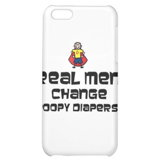 Real Men Change Poopy Diapers Cover For iPhone 5C