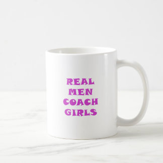 Real Men Coach Girls Coffee Mug