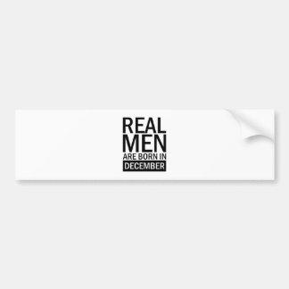 Real Men December Bumper Sticker