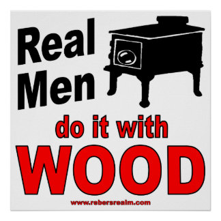 Real Men do it with Wood Poster