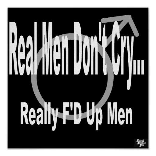 Real Men Don't Cry Black Poster