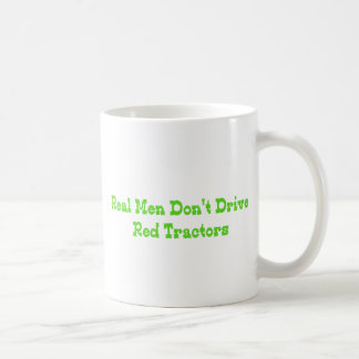 Real Men Dont Drive Red Tractors Coffee Mugs