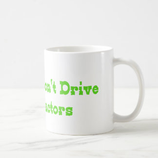 Real Men Dont Drive Red Tractors Mugs