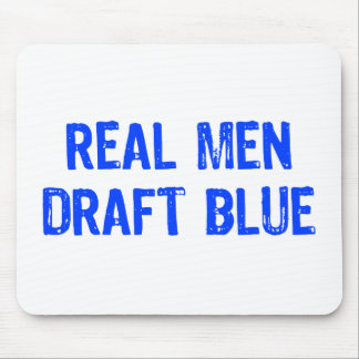 Real Men Draft Blue Mouse Pad