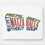 Real Men Eat Matza Balls - Jewish Humour