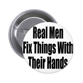 Real Men Fix Things With Their Hands Pins