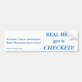 REAL MEN get it CHECKED! Early Detection Bumper Sticker