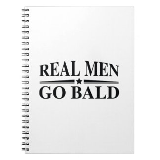 Real Men Go Bald Spiral Notebooks
