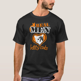 REAL Men Love Kitty Cats... T-Shirt