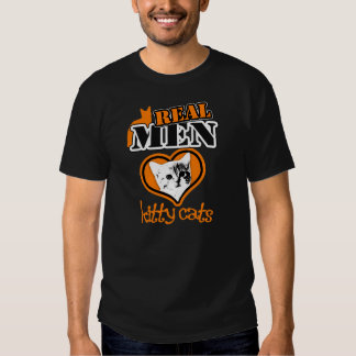 REAL Men Love Kitty Cats... Tee Shirt