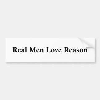Real Men Love Reason Bumper Sticker