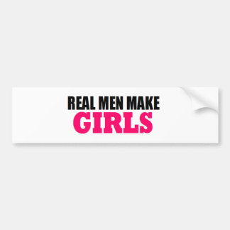 REAL MEN MAKE GIRLS BABY DADDY NEW FATHER CAR BUMPER STICKER