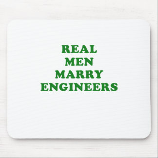 Real Men Marry Engineers Mousepads