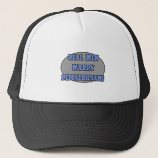 Real Men Marry Pediatricians Trucker Hat