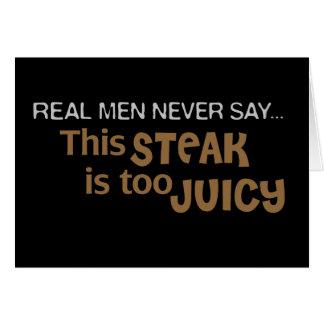 Real Men Never Say This Steak Is Too Juicy Card
