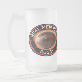 Real Men Play Rugby 16 oz Frosted Glass Mug